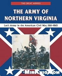 Книга The Army of Northern Virginia: Lee's Army in the American Civil War, 1861-1865