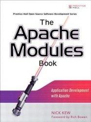Книга The Apache Modules Book: Application Development with Apache
