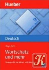 Книга Wortschatz und mehr: Übungen für die Mittel - und Oberstufe. Deutsch üben Bd.9
