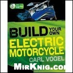 Книга Build Your Own Electric Motorcycle