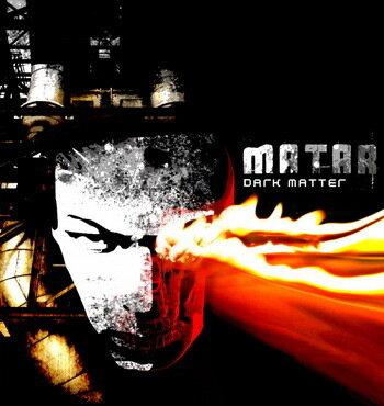 Matar - Dark Matter (2009)