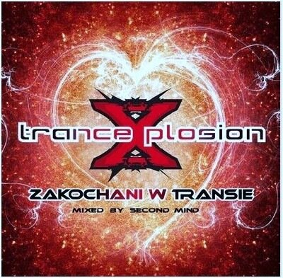 Trance Xplosion Zakochani W Transie Mixed By Second Mind (2CD) 2009