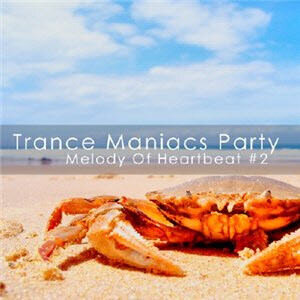 Trance Maniacs Party: Melody Of Heartbeat #2