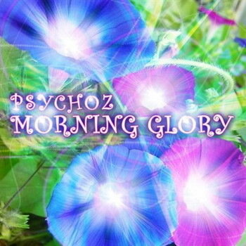 Psychoz - Morning Glory (2009)