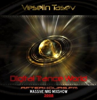 Veselin Tasev - Digital Trance World 082 (22-03-20 ...