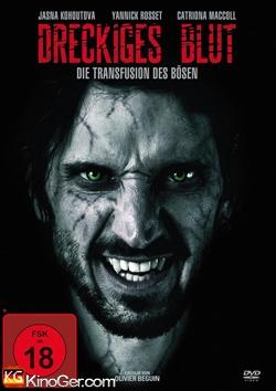 Dreckiges Blut - Die Transfusion des Bösen (2013)