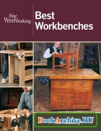 Журнал Fine Woodworking. Best Workbenches