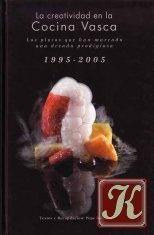 La creatividad en la Cocina Vasca 1995-2005. Los platos que han marcado una década prodigiosa
