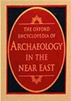 Книга Oxford Encyclopedia of Archaeology in the Near East pdf 256,84Мб