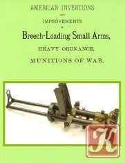 Книга American inventions in breech-loading small arms
