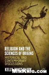 Книга Religion and the Sciences of Origins: Historical and Contemporary Discussions