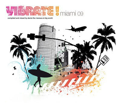 Vibrate Miami 09 (Mixed by Denis The Menace And Big World) (2009)
