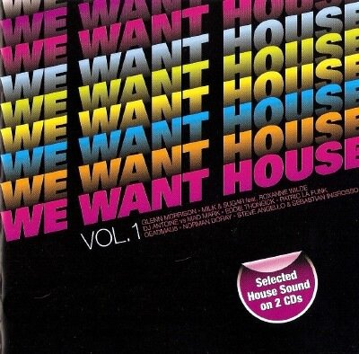 We Want House Vol 1