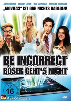 Be Incorrect - Böser gehts nicht (2013)