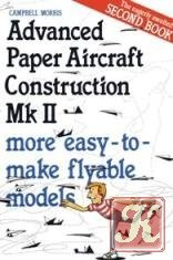 Книга Advanced Paper Aircraft Construction. Mk II