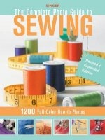 Книга Singer Complete Photo Guide to Sewing - Revised + Expanded Edition: 1200 Full-Color How-To Photos jpg 121Мб