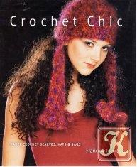Журнал Crochet Chic: Haute Crochet Scarves, Hats & Bags