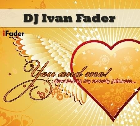 DJ Ivan Fader - You and Me! (2009)