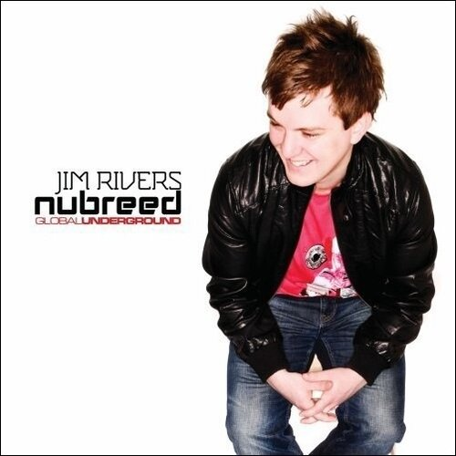 Global Underground: NuBreed 007 (Mixed By Jim Rive ...