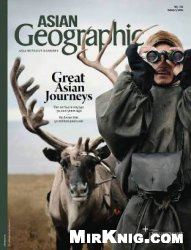 Журнал ASIAN Geographic - Issue 1, 2014