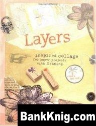 Книга Layers: Inspired Collage for Paper Projects with Meaning pdf 29,2Мб