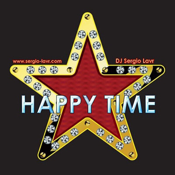 Happy Time (mixed by DJ Sergio Lavr)