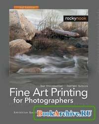 Книга Fine Art Printing for Photographers: Exhibition Quality Prints with Inkjet Printers, 2nd Edition.
