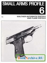 Walther Automatic Pistols and Flare Pistols (Small Arms Profile 6).