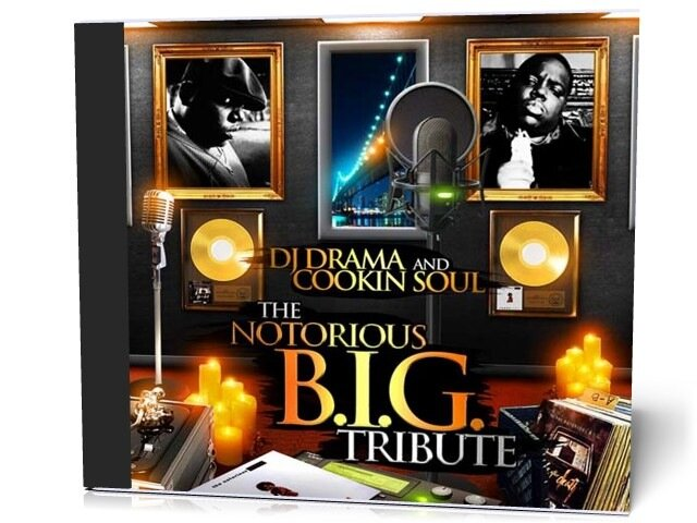 DJ Drama And Cookin Soul - The Notorious B.I.G. Tribute (2009)