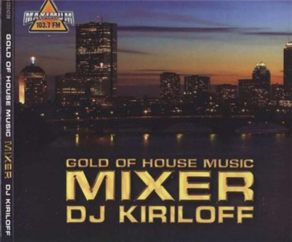 Mixer: Gold of House Music (mixed by Kiriloff)