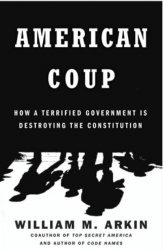 Книга American Coup: How a Terrified Government Is Destroying the Constitution