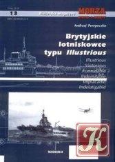 Книга Brytyjskie lotniskowce typu Illustrious (Morza Statki i Okrety (MSiO) 13)