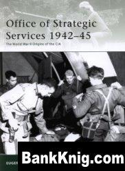 Книга Office of Strategic Services 1942–45.The World War II Origins of the CIA [Osprey Elite 173]