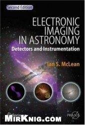 Книга Electronic Imaging in Astronomy: Detectors and Instrumentation, 2nd edition