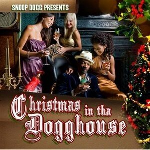 Snoop Dogg Presents: Christmas in tha Dogghouse (2 ...