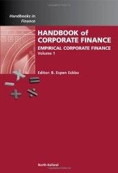 Книга Handbook of Corporate Finance, Volume 1: Empirical Corporate Finance (Handbooks in Finance)