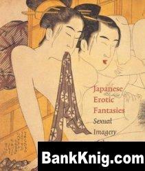 Книга Japanese Erotic Fantasies: Sexual Imagery of the Edo Period pdf 141,5Мб