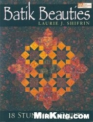 Книга Batik Beauties: 18 Stunning Quilts