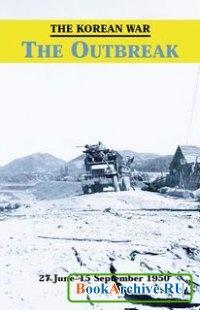 Книга The Korean War: The Outbreak (27 June - 15 September 1950).