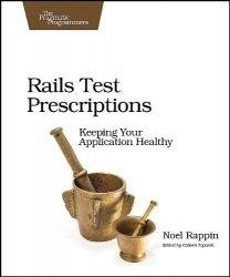 Книга Rails Test Prescriptions (Pragmatic Programmers)