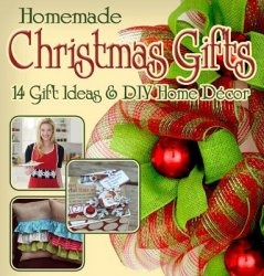 Книга Homemade Christmas Gifts 14 Gift Ideas and DIY Home Decor 2013