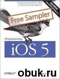 Книга Matt Neuburg - Programming iOS 5: Fundamentals of iPhone, iPad, and iPod touch Development