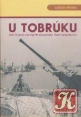 Книга U Tobrúku pod československým praporem proti Rommelovi