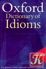 Книга Oxford Dictionary of Idioms