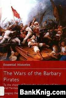 Книга The Wars of the Barbary Pirates. To the shores of Tripoli: the rise of the US Navy and Marines