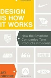 Книга Design Is How It Works: How the Smartest Companies Turn Products into Icons