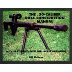 Книга The .50 Caliber Rifle Construction Manual