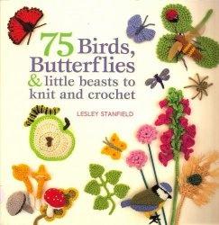 Книга 75 Birds, Butterflies & Little Beasts to Knit and Crochet