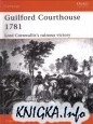Osprey Campaign №109. Guilford Courthouse 1781
