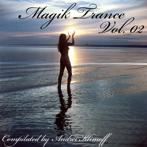Magik Trance vol.02 Compilated by Andrei Klimoff ( ...